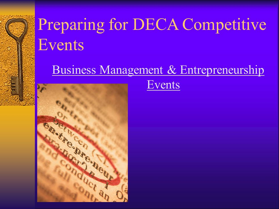 Preparing for DECA Competitive Events Business Management & Entrepreneurship Events