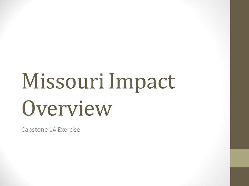 Missouri Impact Overview Capstone 14 Exercise
