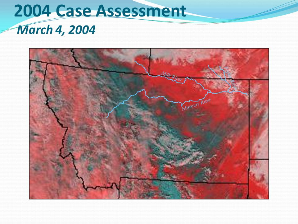 2004 Case Assessment March 4, 2004 Missouri River Milk River Poplar River