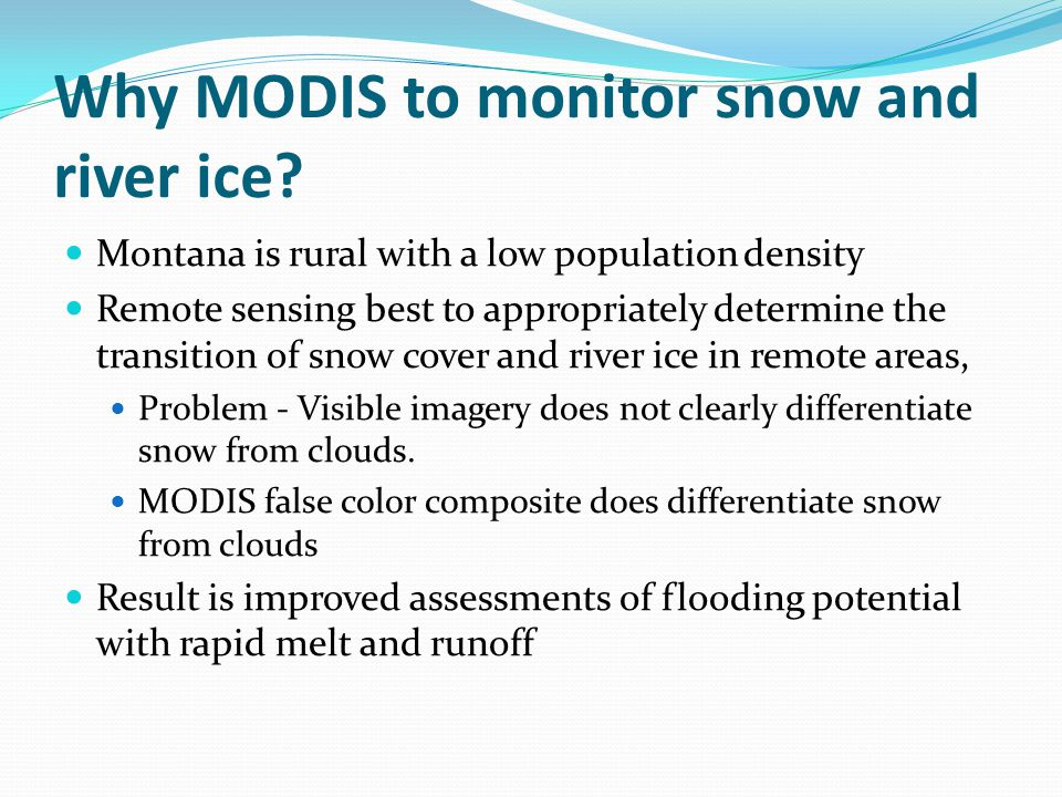 Why MODIS to monitor snow and river ice.