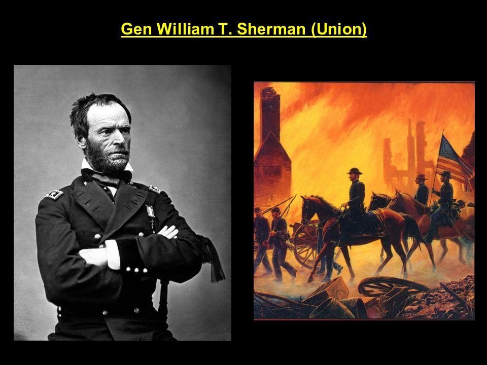 Gen William T. Sherman (Union) )