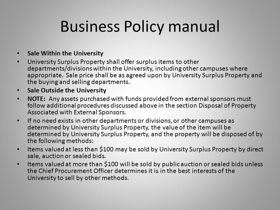Business Policy manual Sale Within the University University Surplus Property shall offer surplus items to other departments/divisions within the University, including other campuses where appropriate.
