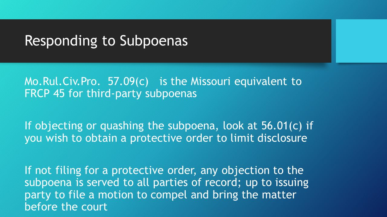 Responding to Subpoenas Mo.Rul.Civ.Pro.