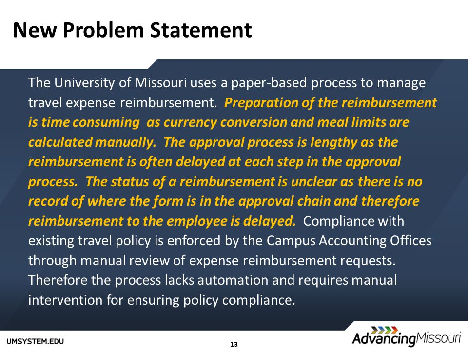 13 The University of Missouri uses a paper-based process to manage travel expense reimbursement.