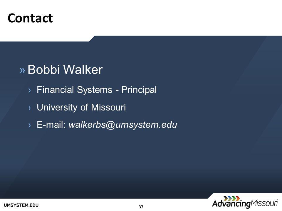 37 Contact » Bobbi Walker ›Financial Systems - Principal ›University of Missouri ›E-mail: walkerbs@umsystem.edu