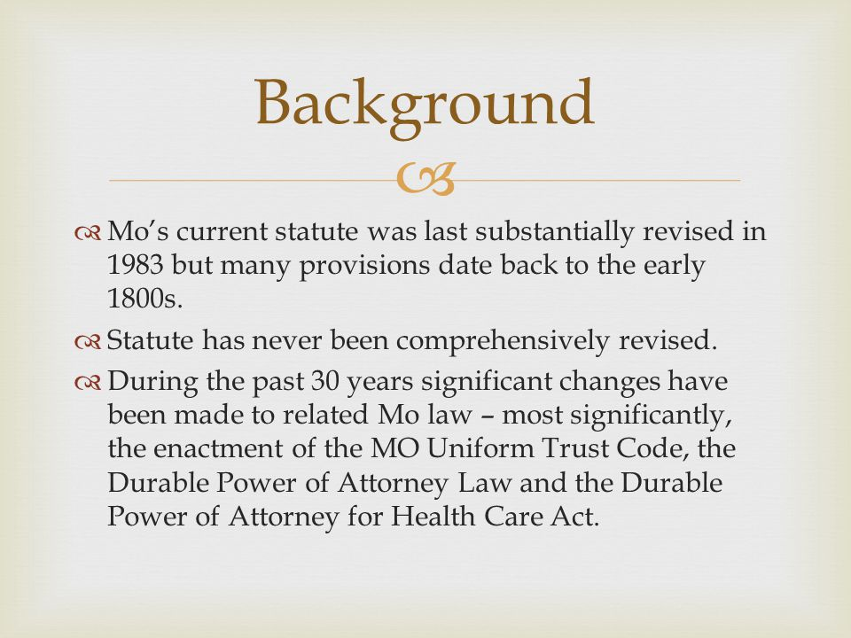   Mo's current statute was last substantially revised in 1983 but many provisions date back to the early 1800s.