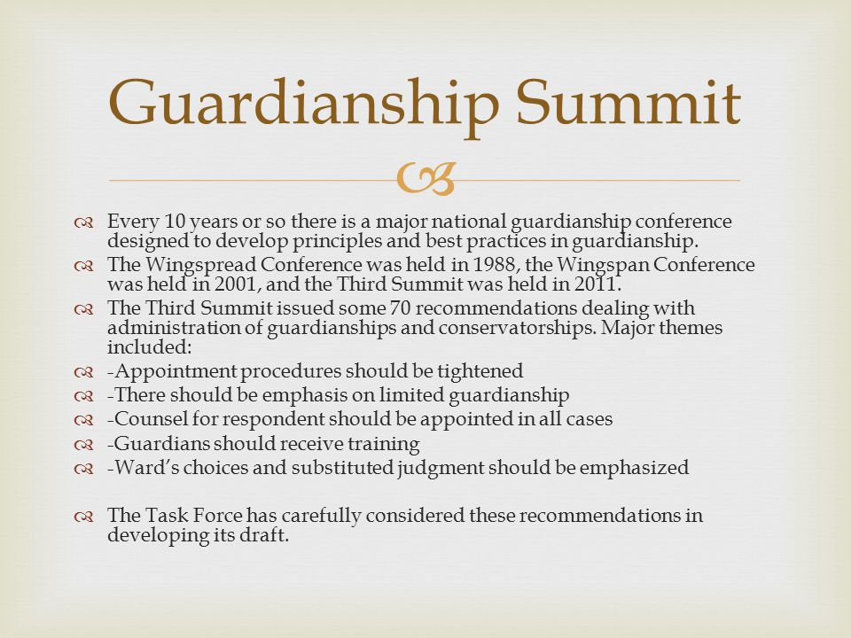   Every 10 years or so there is a major national guardianship conference designed to develop principles and best practices in guardianship.