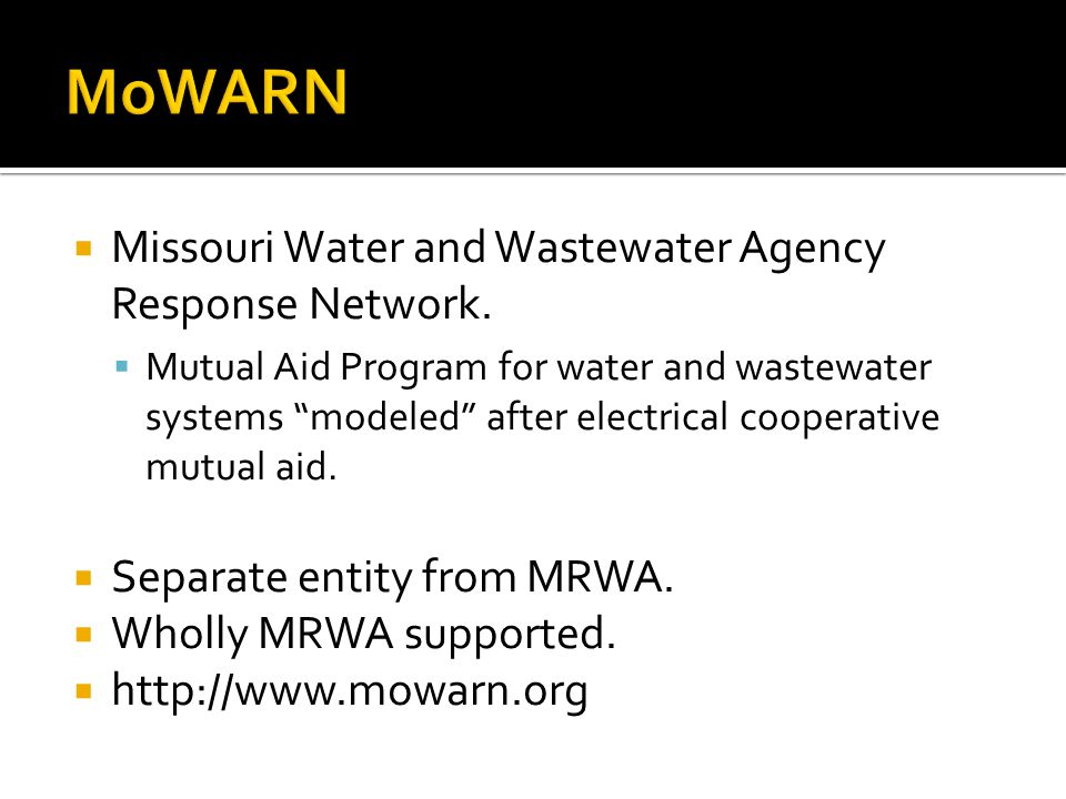 " Missouri Water and Wastewater Agency Response Network.  Mutual Aid Program for water and wastewater systems ""modeled"" after electrical cooperative"