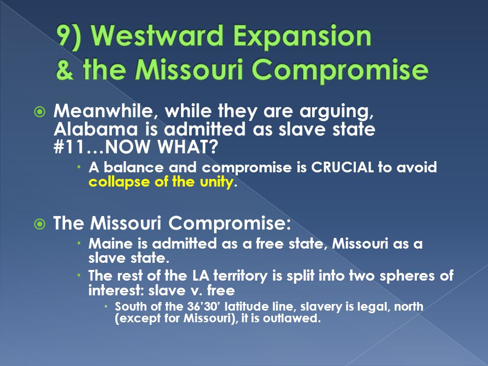  Meanwhile, while they are arguing, Alabama is admitted as slave state #11…NOW WHAT.