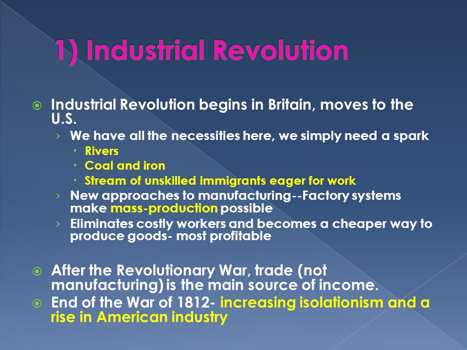  Industrial Revolution begins in Britain, moves to the U.S.