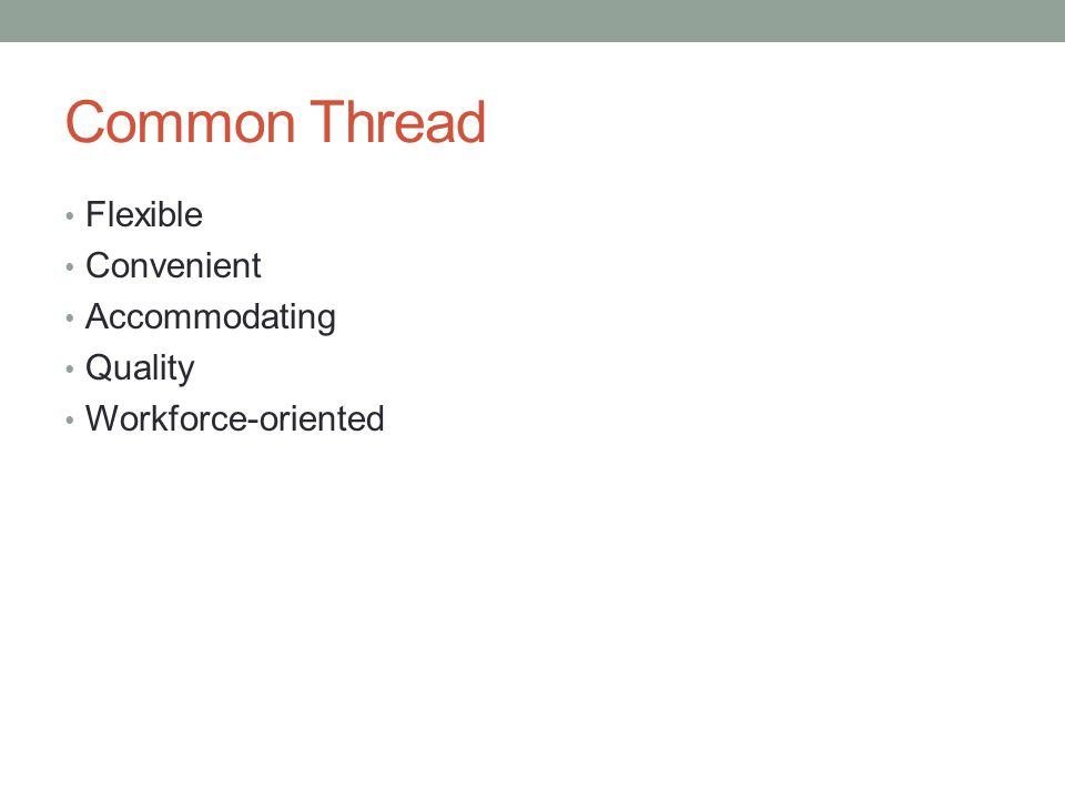Common Thread Flexible Convenient Accommodating Quality Workforce-oriented