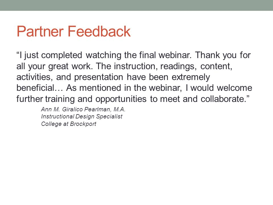 Partner Feedback I just completed watching the final webinar.