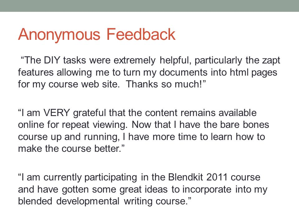 "Anonymous Feedback ""The DIY tasks were extremely helpful, particularly the zapt features allowing me to turn my documents into html pages for my cours"