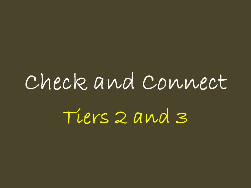 Check and Connect Tiers 2 and 3
