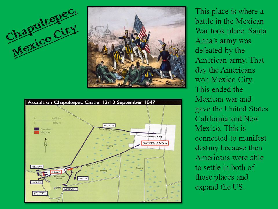 This place is where a battle in the Mexican War took place. Santa Anna's army was defeated by the American army. That day the Americans won Mexico Cit