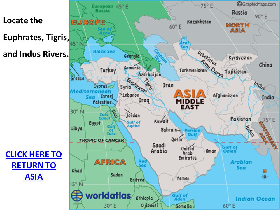 Locate the Euphrates, Tigris, and Indus Rivers. CLICK HERE TO RETURN TO ASIA