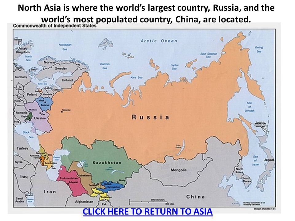 North Asia is where the world's largest country, Russia, and the world's most populated country, China, are located. CLICK HERE TO RETURN TO ASIA
