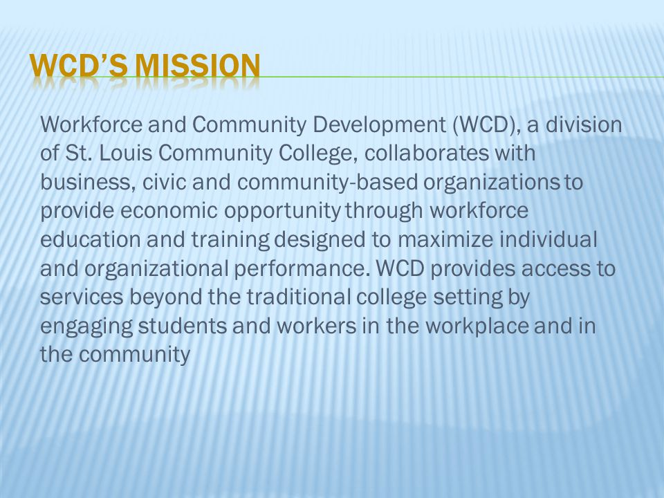 Workforce and Community Development (WCD), a division of St.