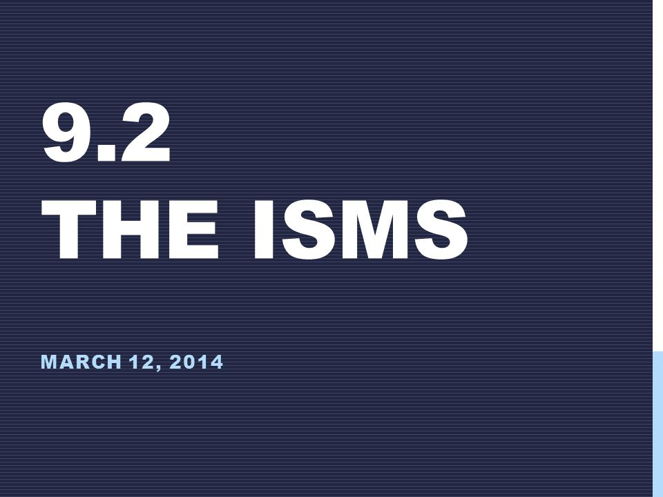 9.2 THE ISMS MARCH 12, 2014