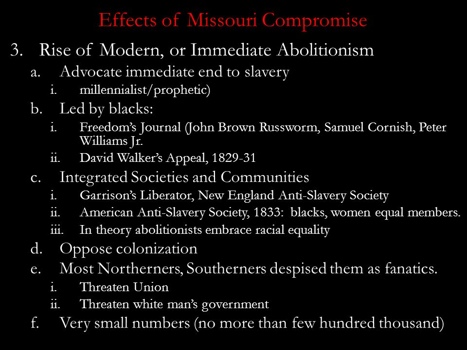 "Effects of Missouri Compromise 2.Rise of Higher Law: a.Rufus King, 1821: First politician to invoke ""higher law"" in reference to slavery: any law upho"