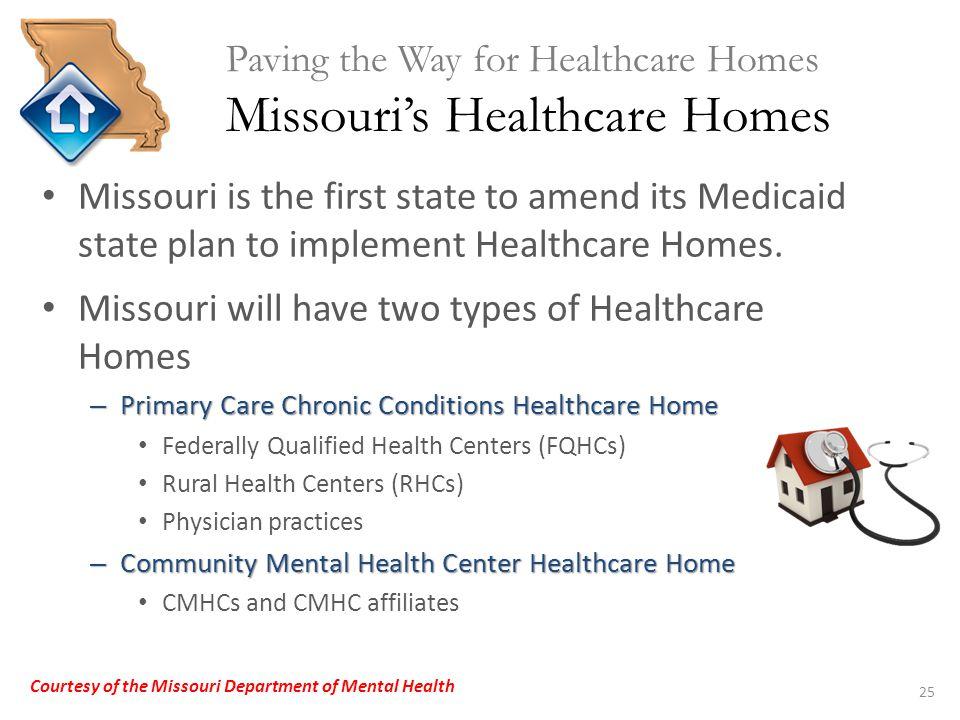 Missouri is the first state to amend its Medicaid state plan to implement Healthcare Homes.