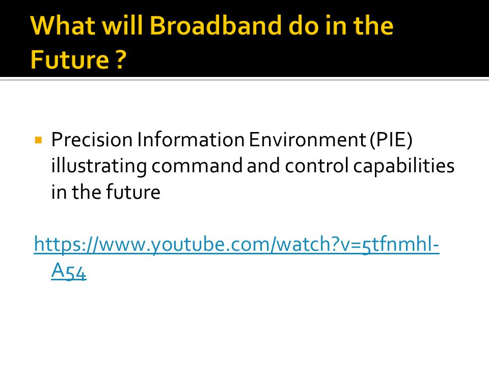  Precision Information Environment (PIE) illustrating command and control capabilities in the future https://www.youtube.com/watch v=5tfnmhl- A54