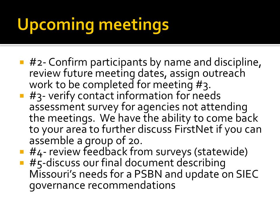  #2- Confirm participants by name and discipline, review future meeting dates, assign outreach work to be completed for meeting #3.