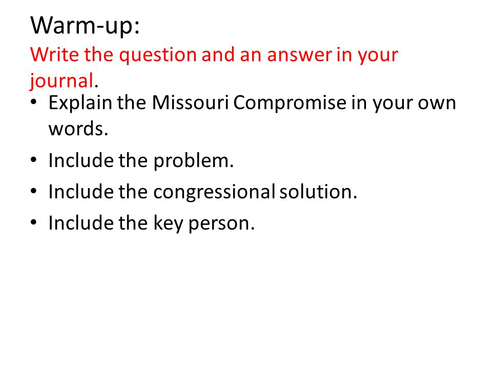 Warm-up: Write the question and an answer in your journal.