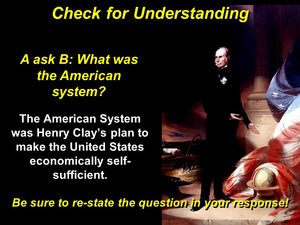 A ask B: What was the American system.