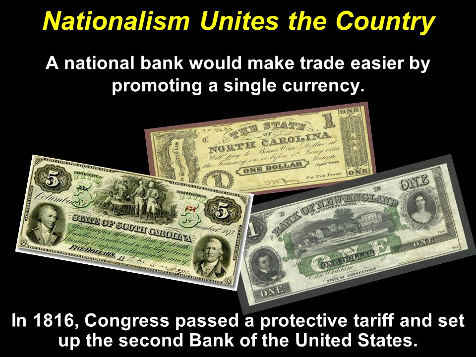 A national bank would make trade easier by promoting a single currency.