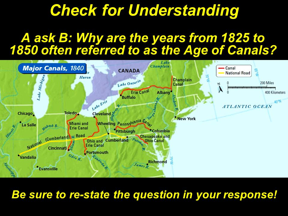 Check for Understanding A ask B: Why are the years from 1825 to 1850 often referred to as the Age of Canals.