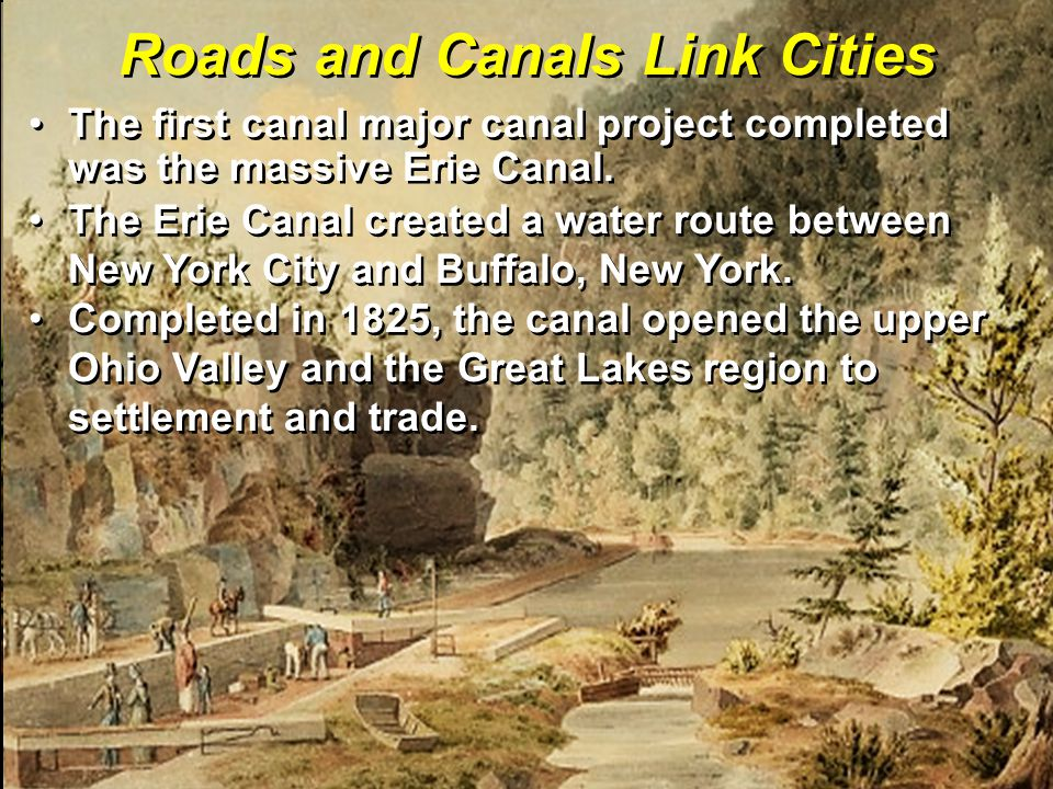 The Erie Canal created a water route between New York City and Buffalo, New York.The Erie Canal created a water route between New York City and Buffalo, New York.