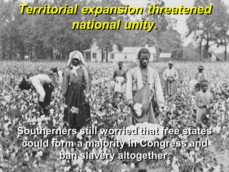 Territorial expansion threatened national unity.