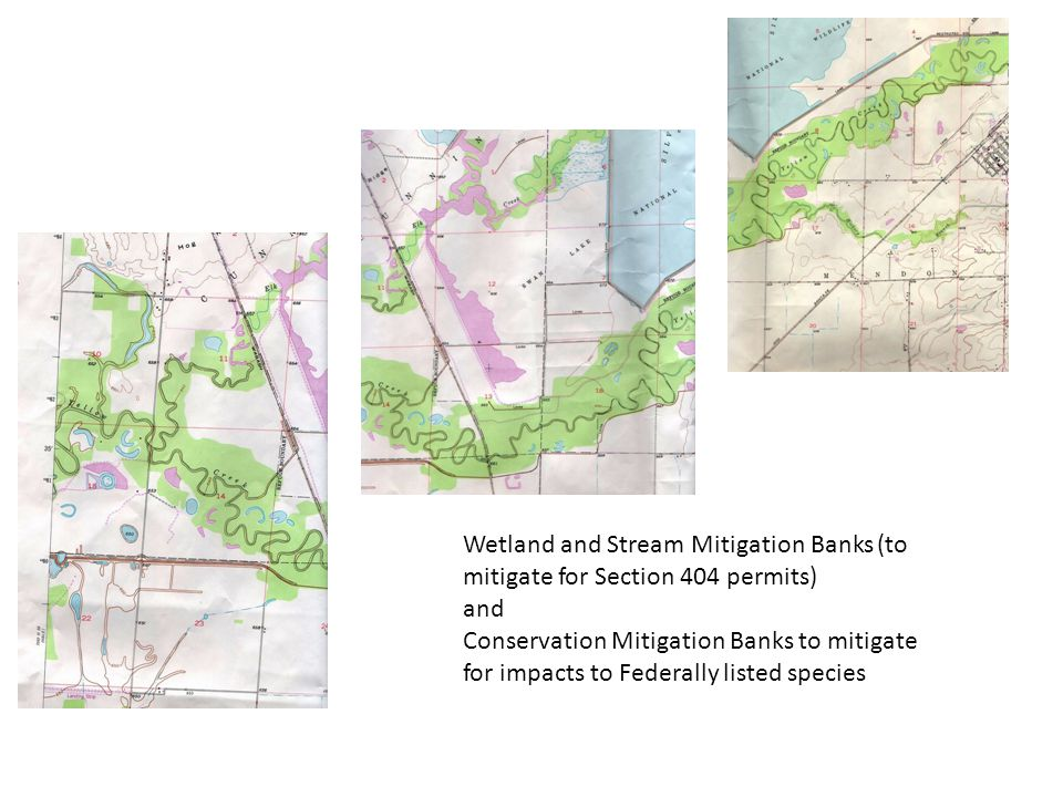 Wetland and Stream Mitigation Banks (to mitigate for Section 404 permits) and Conservation Mitigation Banks to mitigate for impacts to Federally listed species