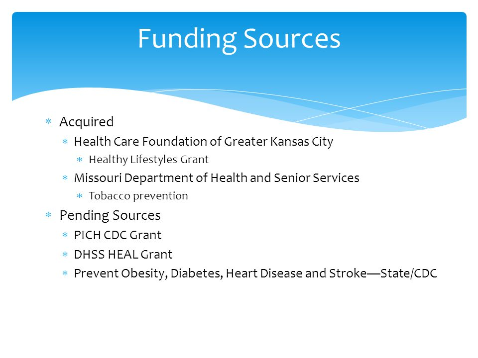  Acquired  Health Care Foundation of Greater Kansas City  Healthy Lifestyles Grant  Missouri Department of Health and Senior Services  Tobacco pr