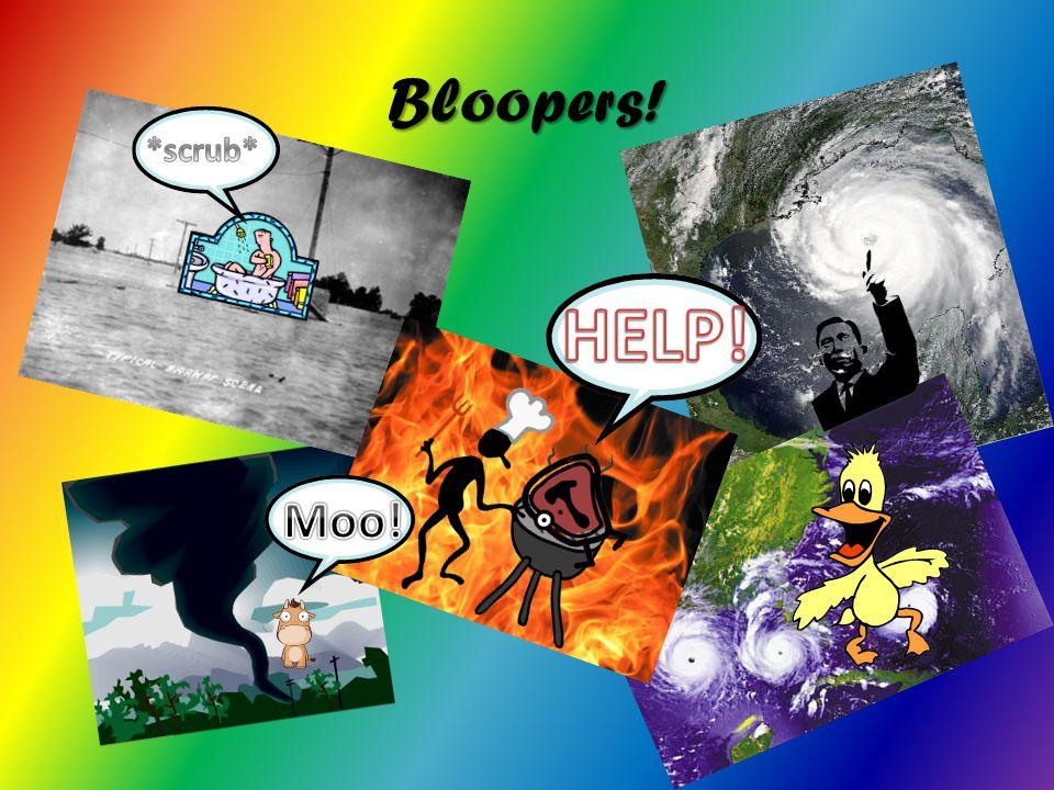 Bloopers!