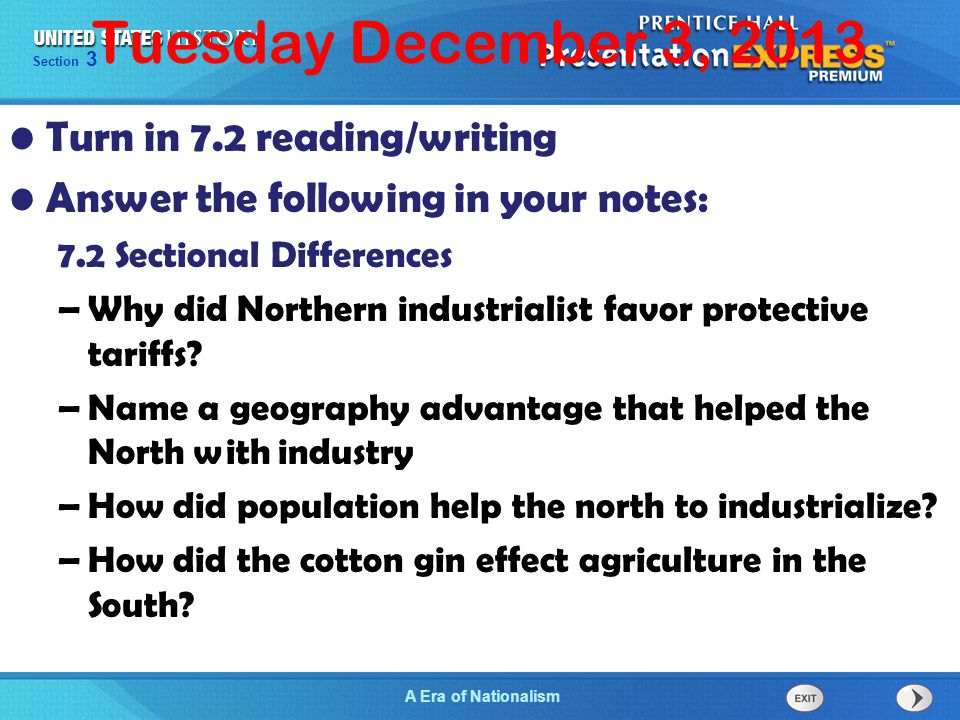 Tuesday December 3, 2013 Turn in 7.3 reading/writing Answer the following in your notes: 7.3 Era of Nationalism –Which court case used a broad interpretation of the Constitution to expand federal powers.