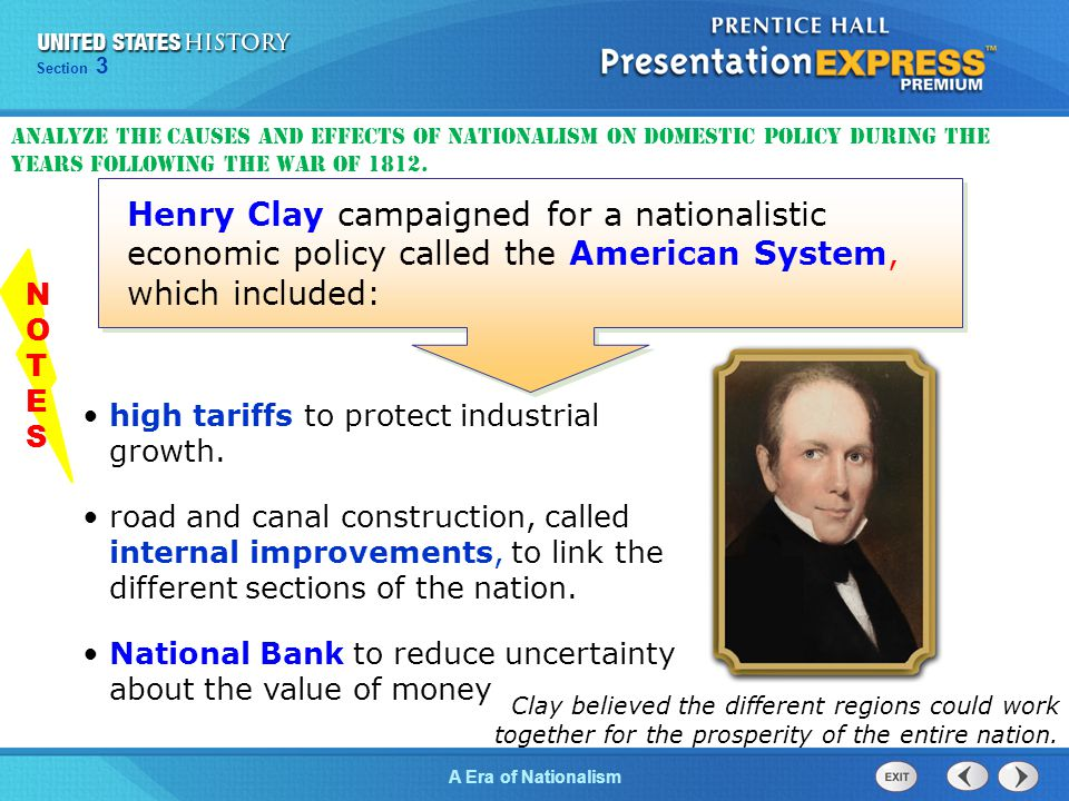 Chapter 25 Section 1 The Cold War Begins Chapter 13 Section 1 Technology and Industrial Growth Chapter 25 Section 1 The Cold War Begins Section 3 A Era of Nationalism Henry Clay campaigned for a nationalistic economic policy called the American System, which included: high tariffs to protect industrial growth.