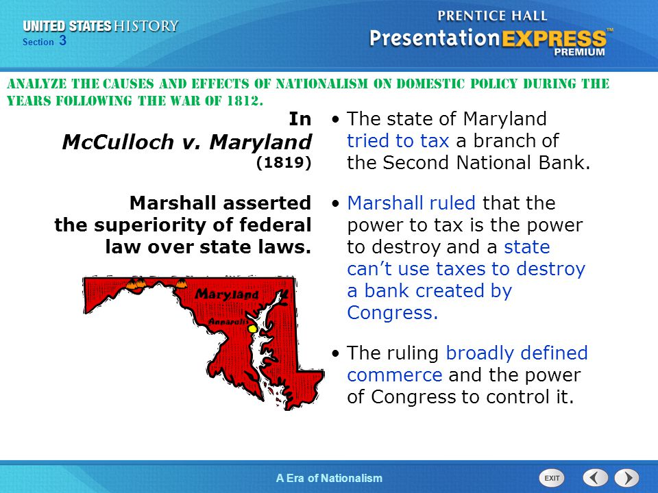 Chapter 25 Section 1 The Cold War Begins Chapter 13 Section 1 Technology and Industrial Growth Chapter 25 Section 1 The Cold War Begins Section 3 A Era of Nationalism The state of Maryland tried to tax a branch of the Second National Bank.