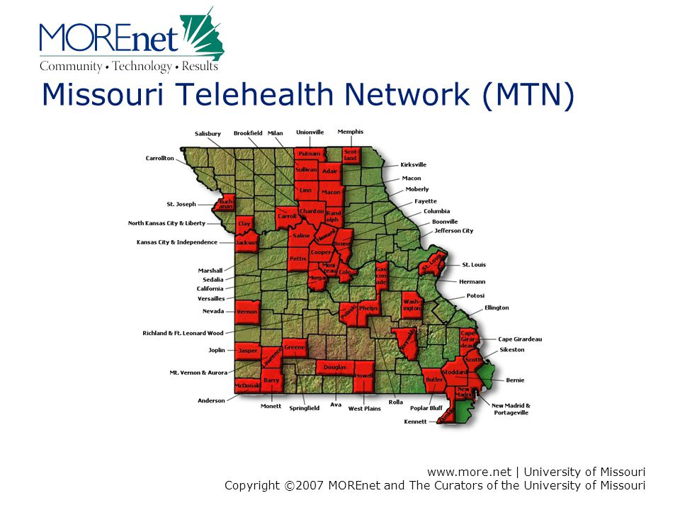 www.more.net | University of Missouri Copyright ©2007 MOREnet and The Curators of the University of Missouri 2 Missouri Telehealth Network (MTN)