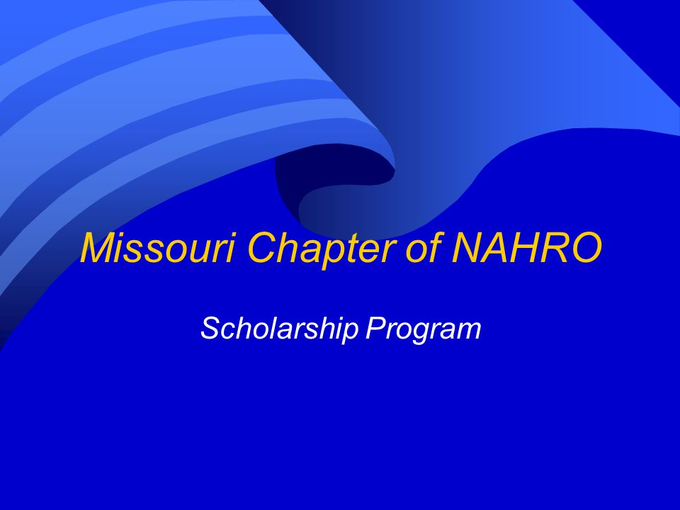 The Missouri Chapter of NAHRO is pleased to announce that our 2011 Scholarship awards will be increased to $6000 with additional 2/$1000 awards available for renewals to the previous year s recipients if they meet the guidelines.