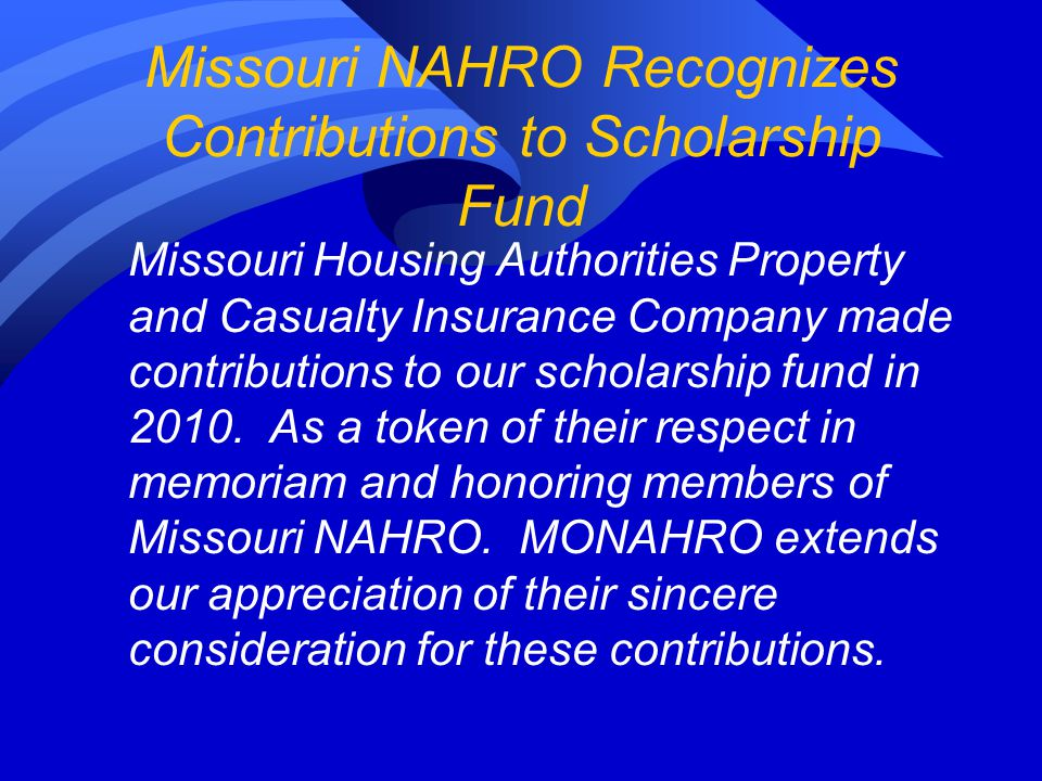Missouri NAHRO Recognizes Contributions to Scholarship Fund Missouri Housing Authorities Property and Casualty Insurance Company made contributions to