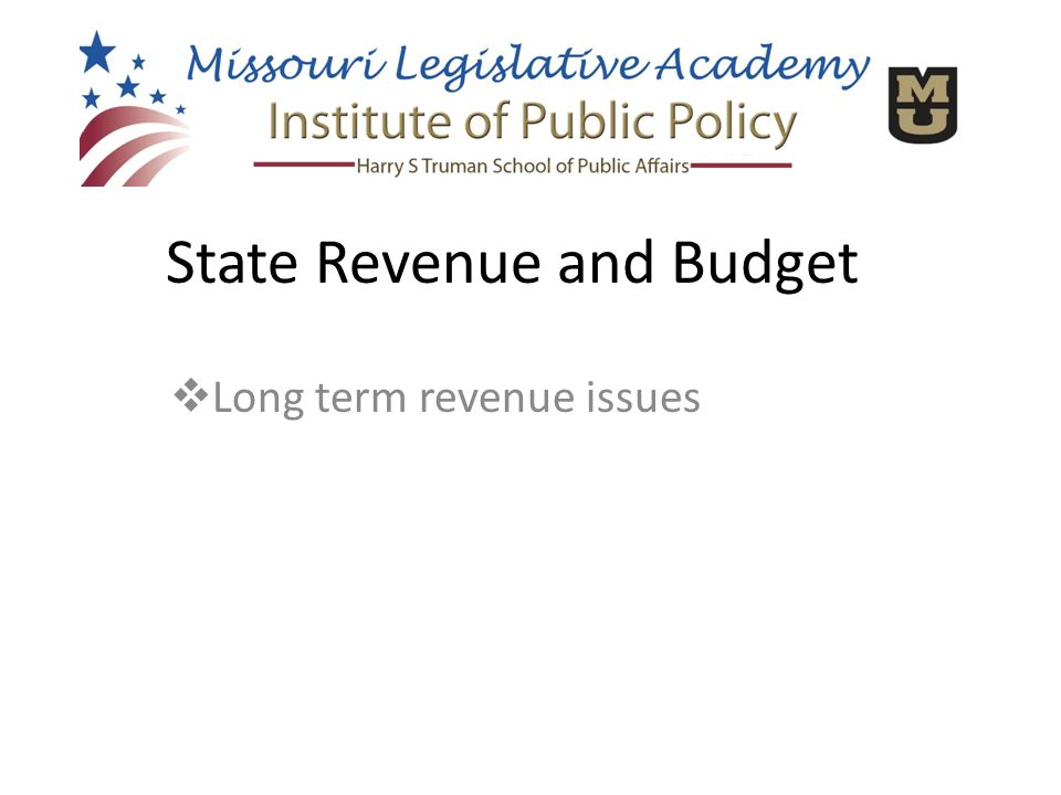  Long term revenue issues State Revenue and Budget
