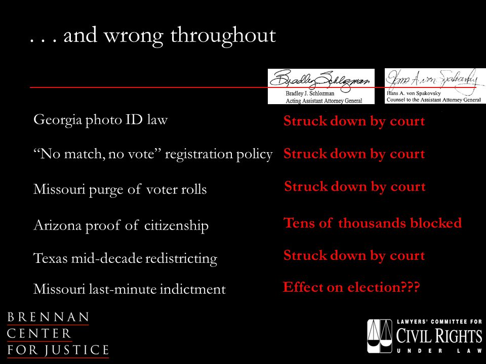 """... and wrong throughout Georgia photo ID law """"No match, no vote"""" registration policy Missouri purge of voter rolls Arizona proof of citizenship Texas"""