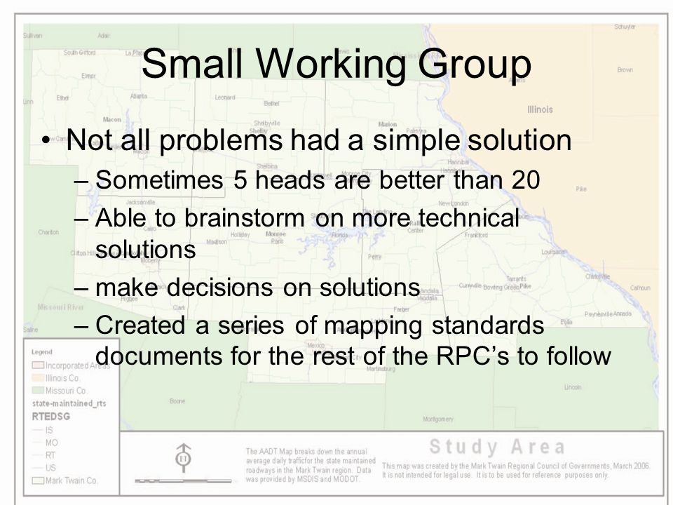 Small Working Group Not all problems had a simple solution –Sometimes 5 heads are better than 20 –Able to brainstorm on more technical solutions –make