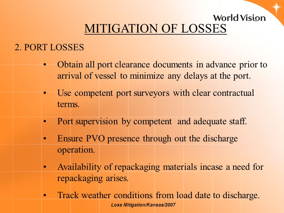 MITIGATION OF LOSSES 2. PORT LOSSES Obtain all port clearance documents in advance prior to arrival of vessel to minimize any delays at the port. Use