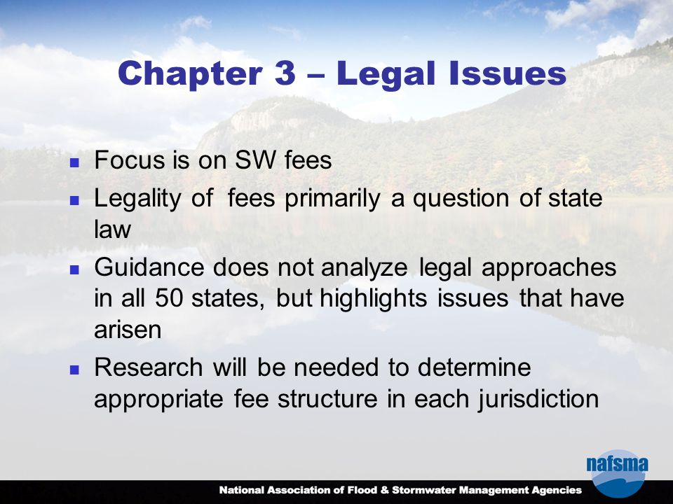 Chapter 3 – Legal Issues Focus is on SW fees Legality of fees primarily a question of state law Guidance does not analyze legal approaches in all 50 s
