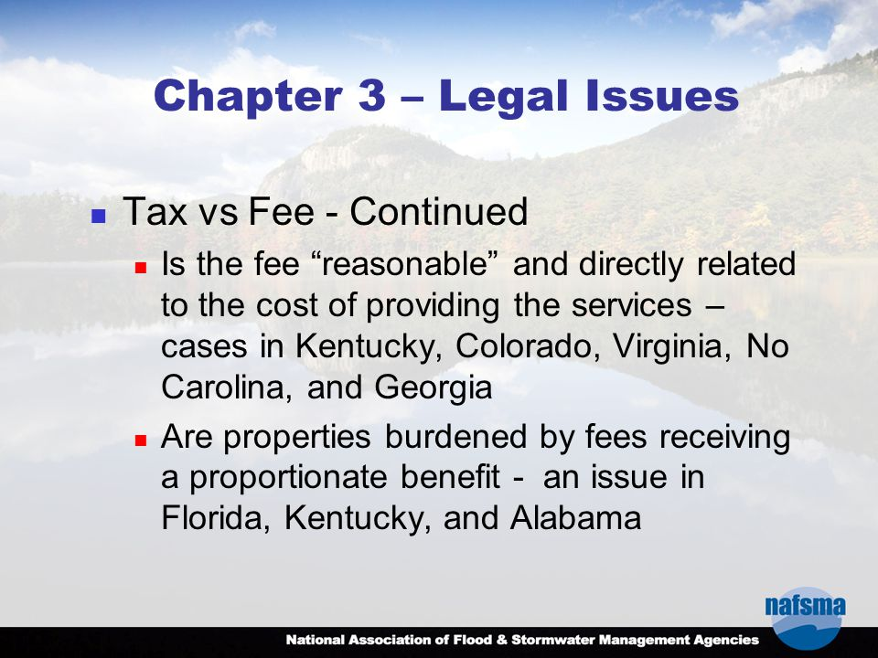 """Chapter 3 – Legal Issues Tax vs Fee - Continued Is the fee """"reasonable"""" and directly related to the cost of providing the services – cases in Kentucky"""