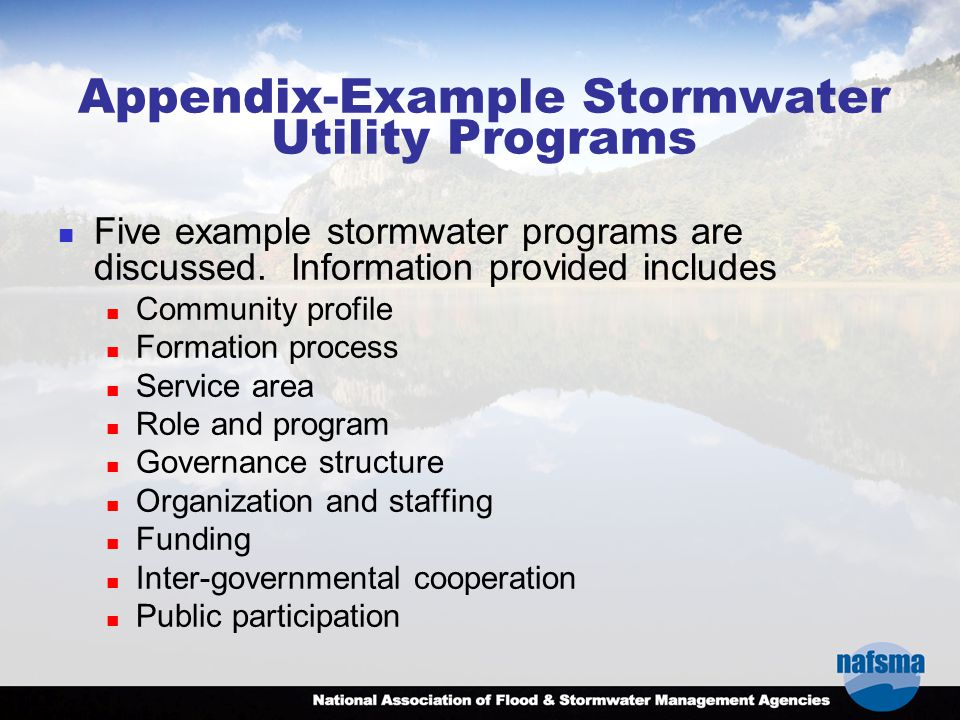 Appendix-Example Stormwater Utility Programs Five example stormwater programs are discussed. Information provided includes Community profile Formation