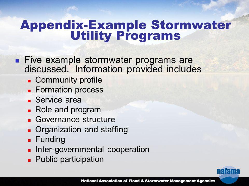 Appendix-Example Stormwater Utility Programs Five example stormwater programs are discussed.